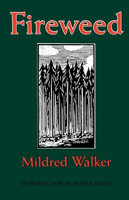 Fireweed - Walker, Mildred, and Smith, Annick (Introduction by)