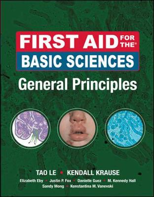 First Aid for the Basic Sciences: General Principles - Le, Tao, and Krause, Kendall