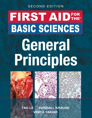 First Aid for the Basic Sciences: General Principles - Le, Tao, M.D., and Krause, Kendall