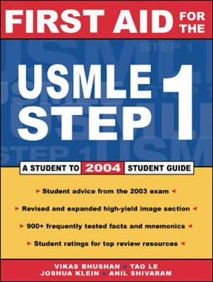 First Aid for the USMLE Step 1: 2004 - Bhushan, Vikas, M.D., and Le, Tao, M.D., and Amin, Chirag, M.D.
