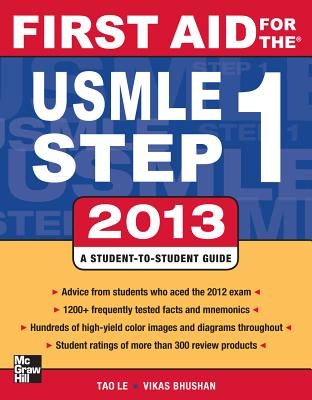 First Aid for the USMLE Step 1 2013 - Le, Tao, and Bhushan, Vikas