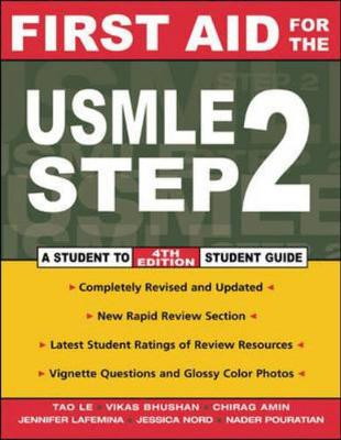 First Aid for the USMLE Step 2 - Le, Tao, M.D., and Bhushan, Vikas, M.D., and Amin, Chirag, M.D.