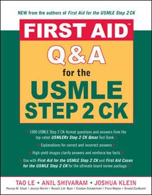 First Aid Q&A for the USMLE Step 2 CK - Le, Tao, M.D. (Editor), and Shivaram, Anil (Editor), and Klein, Joshua (Editor)