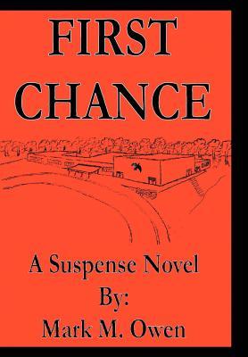 First Chance: A Suspense Novel - Owen, Mark M