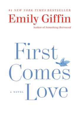 First Comes Love - Giffin, Emily