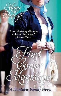 First Comes Marriage: A Huxtable Family Novel - Balogh, Mary