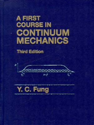 First Course in Continuum Mechanics - Fung, Y C
