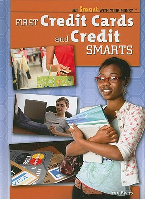 First Credit Cards and Credit Smarts - Byers, Ann