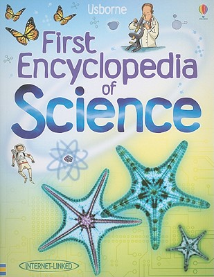 First Encyclopedia of Science - Firth, Rachel, and Brooks, Felicity (Editor), and Claybourne, Anna (Editor)