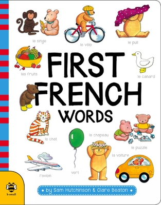 First French Words - Hutchinson, Sam, and Beaton, Clare (Illustrator)