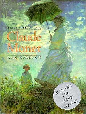 First Impressions: Claude Monet - Waldron, Ann