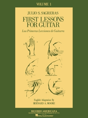 First Lesson for Guitar, Volume 1/Las Primeras Lecciones de Guitarra - Sagreras, Julio S (Composer)