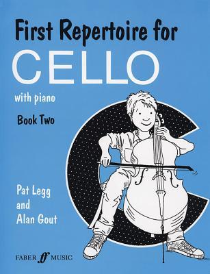First Repertoire for Cello, Bk 2 - Pat, Legg And Alan Gout, and Legg, Patt (Composer), and Gout, Alan (Composer)