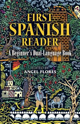 First Spanish Reader - Flores, Angel (Editor)