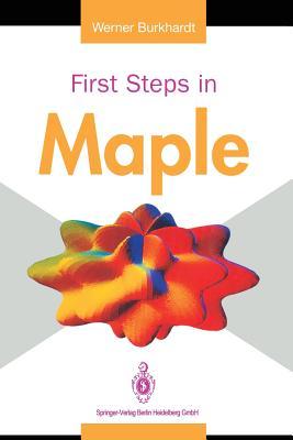First Steps in Maple - Burkhardt, Werner
