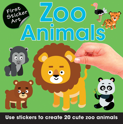 First Sticker Art: Zoo Animals: Use Stickers to Create 20 Cute Zoo Animals -