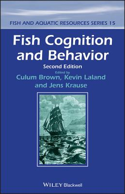 Fish Cognition and Behavior - Brown, Culum, and Laland, Kevin, and Krause, Jens