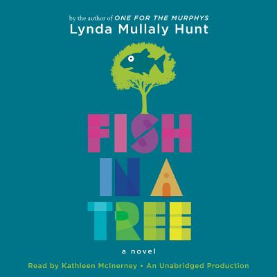 Fish in a Tree - Hunt, Lynda Mullaly, and McInerney, Kathleen (Read by)