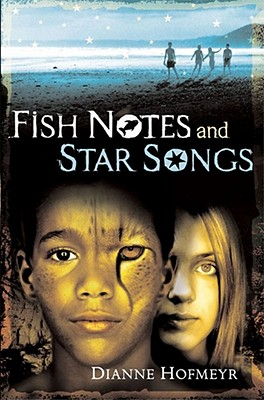Fish Notes and Star Songs - Hofmeyr, Diane