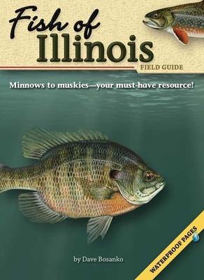 Fish of Illinois Field Guide - Bosanko, Dave