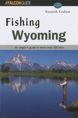 Fishing Wyoming - Graham, Kenneth Lee