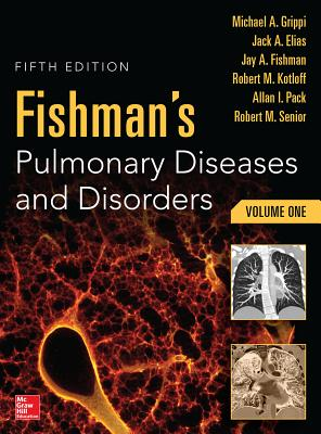 Fishman's Pulmonary Diseases and Disorders, 2-Volume Set, 5th Edition - Grippi, Michael A, and Elias, Jack A, and Fishman, Jay A