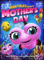 Fishtales Presents Mother's Day