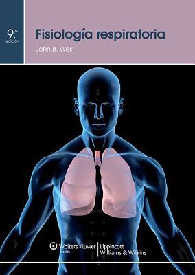 Fisiologia Respiratoria - West, John B, MD, PhD, Dsc