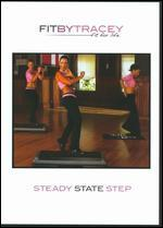 Fit by Tracey: Steady State Step
