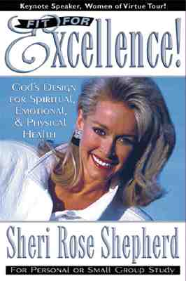 Fit for Excellence: God's Design for Spiritual, Emotional, and Physical Health - Shepherd, Sheri Rose