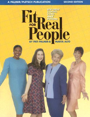 Fit for Real People: Sew Great Clothes Using Any Pattern - Palmer, Pati, and Alto, Marta