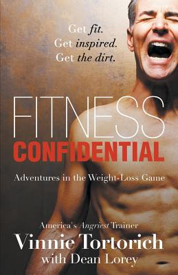 Fitness Confidential - Tortorich, Vinnie, and Lorey, Dean