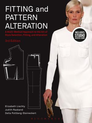 Fitting and Pattern Alteration: Bundle Book + Studio Access Card: A Multi-Method Approach to the Art of Style Selection, Fitting, and Alteration - Liechty, Elizabeth, and Rasband, Judith, and Pottberg-Steineckert, Della