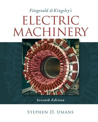 Fitzgerald & Kingsley's Electric Machinery - Umans, Stephen D.