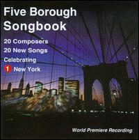 Five Borough Songbook - Alex Richardson (tenor); Blythe Gaissert (mezzo-soprano); David Adam Moore (baritone); David McFerrin (baritone);...