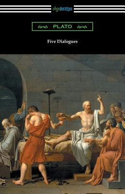 Five Dialogues (Translated by Benjamin Jowett) - Plato, and Jowett, Benjamin, Prof. (Translated by)