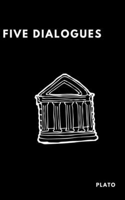 Five Dialogues - Plato