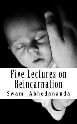 Five Lectures on Reincarnation - Abhedananda, Swami