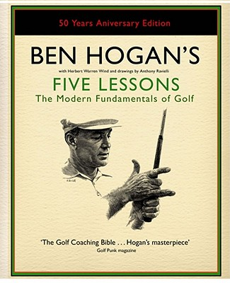 Five Lessons: The Modern Fundamentals of Golf - Hogan, Ben