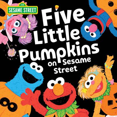 Five Little Pumpkins on Sesame Street - Sesame Workshop, and Guendelsberger, Erin