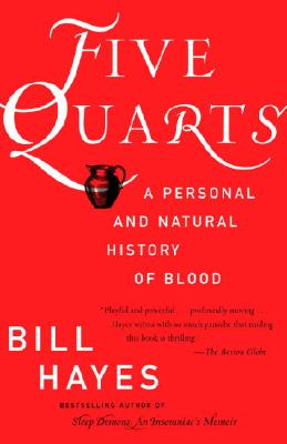 Five Quarts: A Personal and Natural History of Blood - Hayes, Bill B