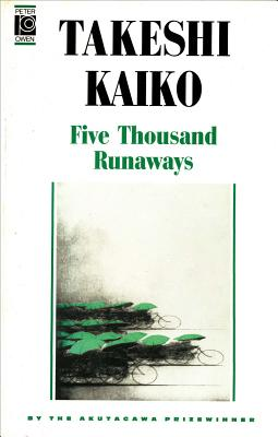 Five Thousand Runaways - Kaiko, Takeshi