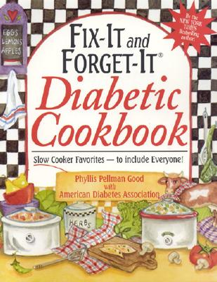 Fix-It and Forget-It Diabetic Cookbook - Good, Phyllis Pellman, and American Diabetes Association