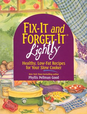 Fix-It and Forget-It Lightly: Healthy Low-Fat Recipes - Good, Phyllis Pellman