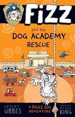 Fizz and the Dog Academy Rescue - Gibbes, Lesley