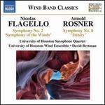 Flagello: Symphony No. 2 'Symphony Of The Winds'; Rosner: Symphony No. 8 'Trinity'