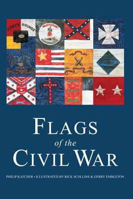 Flags of the Civil War - Katcher, Philip