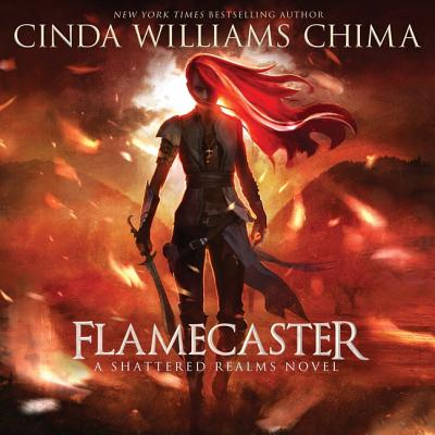 Flamecaster: A Shattered Realms Novel - Chima, Cinda Williams, and Guest, Kim Mai (Read by)
