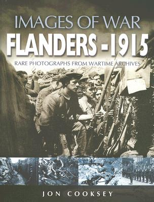 Flanders 1915: Rare Photographs from Wartime Archives - Cooksey, Jon