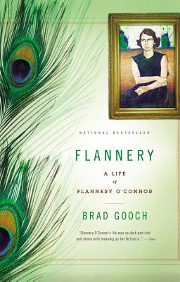 Flannery: A Life of Flannery O'Connor - Gooch, Brad